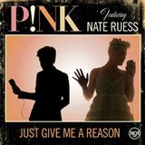 Just Give Me A Reason sheet music by Pink featuring Nate Ruess
