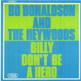 Billy, Don't Be A Hero sheet music by Bo Donaldson and the Heywoods