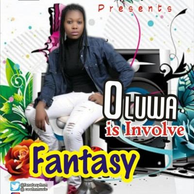 Fantasy - Oluwa-Is-Involve - Prod-By-Grulz