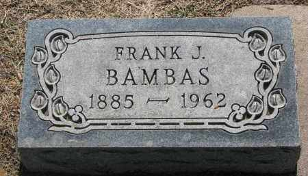 BAMBAS, FRANK J. - Bon Homme County, South Dakota | FRANK J. BAMBAS - South Dakota Gravestone Photos