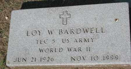 BARDWELL, LOY W. - Bon Homme County, South Dakota | LOY W. BARDWELL - South Dakota Gravestone Photos