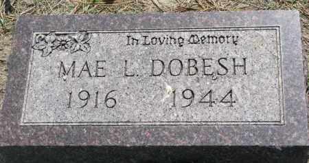DOBESH, MAE L. - Bon Homme County, South Dakota | MAE L. DOBESH - South Dakota Gravestone Photos