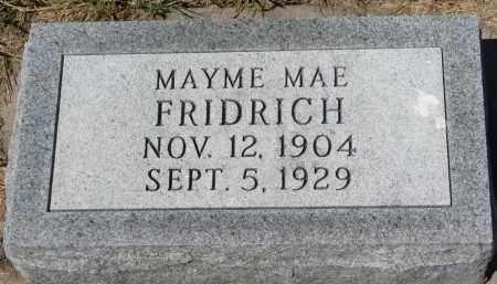 FRIDRICH, MAYME MAE - Bon Homme County, South Dakota | MAYME MAE FRIDRICH - South Dakota Gravestone Photos