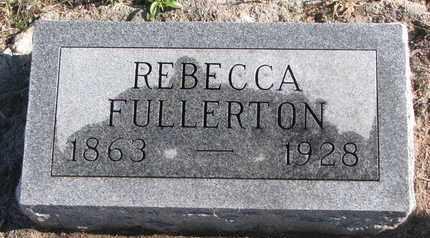 FULLERTON, REBECCA - Bon Homme County, South Dakota | REBECCA FULLERTON - South Dakota Gravestone Photos