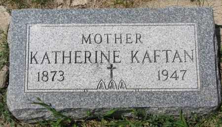 KAFTAN, KATHERINE - Bon Homme County, South Dakota | KATHERINE KAFTAN - South Dakota Gravestone Photos