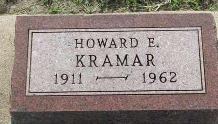 KRAMAR, HOWARD E. - Bon Homme County, South Dakota | HOWARD E. KRAMAR - South Dakota Gravestone Photos