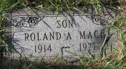 MACH, ROLAND A. - Bon Homme County, South Dakota | ROLAND A. MACH - South Dakota Gravestone Photos