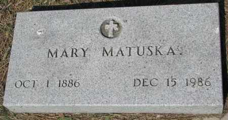MATUSKA, MARY - Bon Homme County, South Dakota | MARY MATUSKA - South Dakota Gravestone Photos
