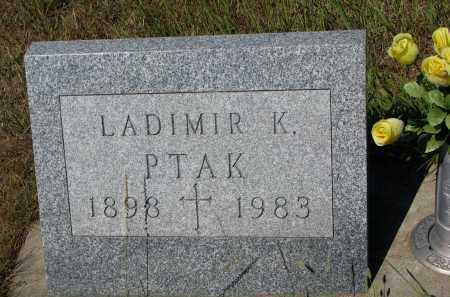 PTAK, LADIMIR K. - Bon Homme County, South Dakota | LADIMIR K. PTAK - South Dakota Gravestone Photos
