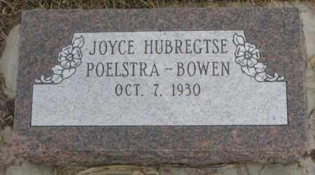 HUBREGTSE POELSTRA-BOWEN, JOYCE - Bon Homme County, South Dakota | JOYCE HUBREGTSE POELSTRA-BOWEN - South Dakota Gravestone Photos