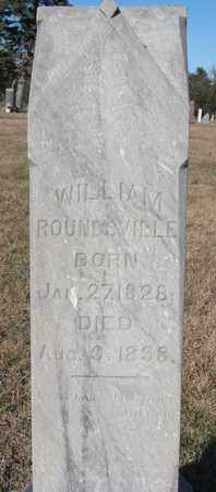 ROUNDSVILLE, WILLIAM - Bon Homme County, South Dakota | WILLIAM ROUNDSVILLE - South Dakota Gravestone Photos
