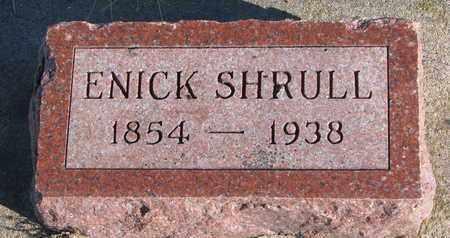 SHRULL, ENICK - Bon Homme County, South Dakota   ENICK SHRULL - South Dakota Gravestone Photos