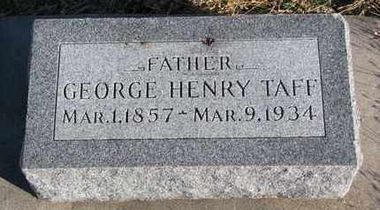 TAFF, GEORGE HENRY - Bon Homme County, South Dakota | GEORGE HENRY TAFF - South Dakota Gravestone Photos