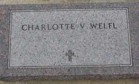 WELFL, CHARLOTTE V. - Bon Homme County, South Dakota | CHARLOTTE V. WELFL - South Dakota Gravestone Photos