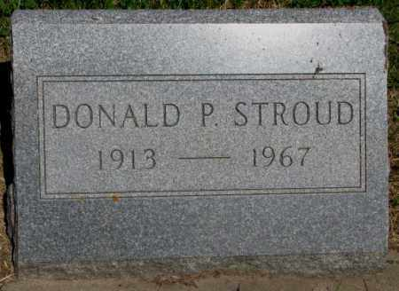 STROUD, DONALD P. - Buffalo County, South Dakota | DONALD P. STROUD - South Dakota Gravestone Photos