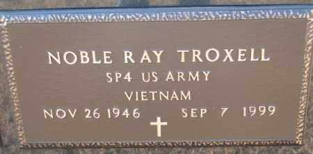 TROXELL, NOBLE RAY - Charles Mix County, South Dakota | NOBLE RAY TROXELL - South Dakota Gravestone Photos
