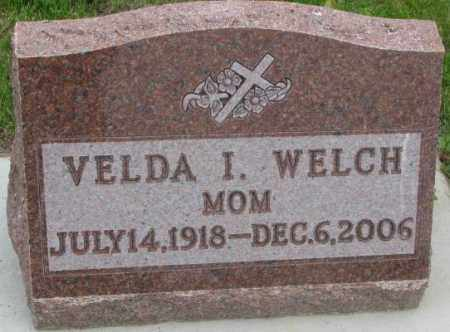WELCH, VELDA I. - Charles Mix County, South Dakota | VELDA I. WELCH - South Dakota Gravestone Photos