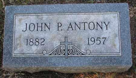 ANTONY, JOHN P. - Clay County, South Dakota | JOHN P. ANTONY - South Dakota Gravestone Photos
