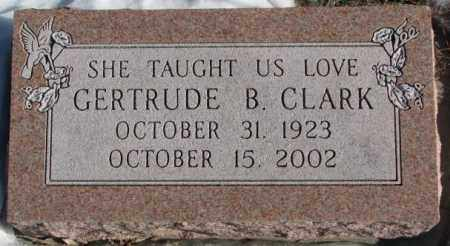 CLARK, GERTRUDE B. - Clay County, South Dakota   GERTRUDE B. CLARK - South Dakota Gravestone Photos