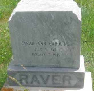 RAVER, SARAH ANN CAROLINE - Custer County, South Dakota | SARAH ANN CAROLINE RAVER - South Dakota Gravestone Photos
