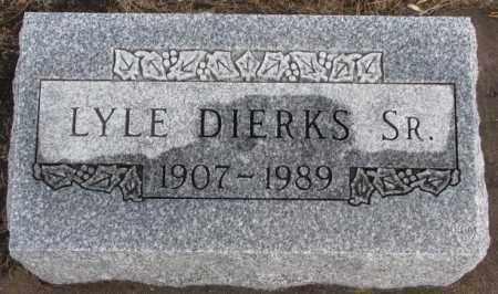 DIERKS, LYLE SR. - Douglas County, South Dakota   LYLE SR. DIERKS - South Dakota Gravestone Photos