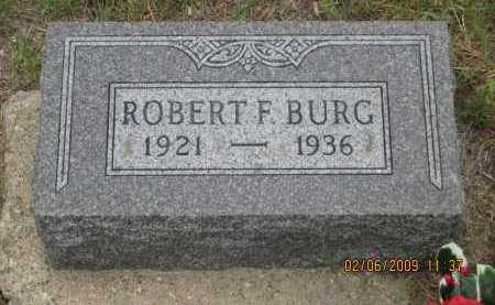 BURG, ROBERT F. - Fall River County, South Dakota | ROBERT F. BURG - South Dakota Gravestone Photos