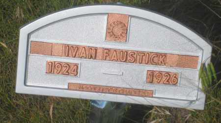 FAUSTICK, IVAN - Fall River County, South Dakota | IVAN FAUSTICK - South Dakota Gravestone Photos