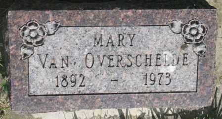 VAN OVERSCHELDE, MARY - Gregory County, South Dakota | MARY VAN OVERSCHELDE - South Dakota Gravestone Photos