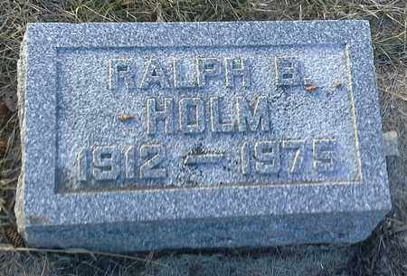 HOLM, RALPH B - Hamlin County, South Dakota   RALPH B HOLM - South Dakota Gravestone Photos