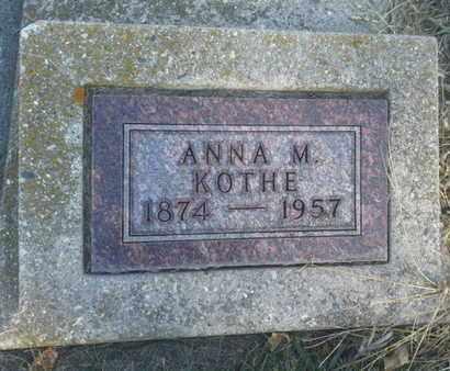 KOTHE, ANNA M - Hamlin County, South Dakota | ANNA M KOTHE - South Dakota Gravestone Photos