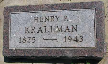 KRALLMAN, HENRY P. - Jones County, South Dakota | HENRY P. KRALLMAN - South Dakota Gravestone Photos
