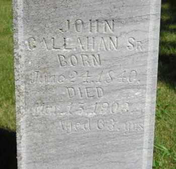 CALLAHAN, JOHN SR. - Kingsbury County, South Dakota | JOHN SR. CALLAHAN - South Dakota Gravestone Photos