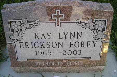 ERICKSON FOREY, KAY LYNN - Miner County, South Dakota | KAY LYNN ERICKSON FOREY - South Dakota Gravestone Photos