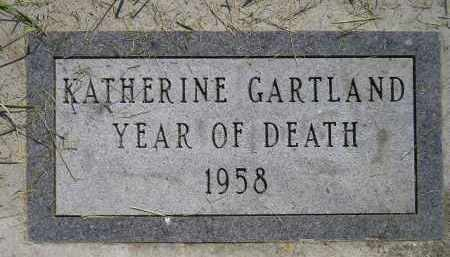GARTLAND, KATHERINE - Miner County, South Dakota | KATHERINE GARTLAND - South Dakota Gravestone Photos