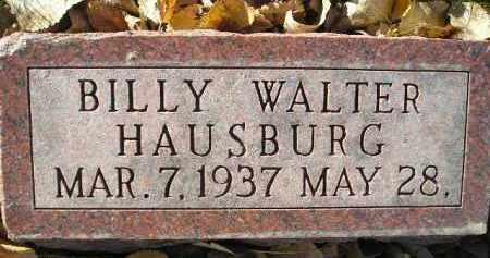 HAUSBURG, BILLY WALTER - Miner County, South Dakota | BILLY WALTER HAUSBURG - South Dakota Gravestone Photos