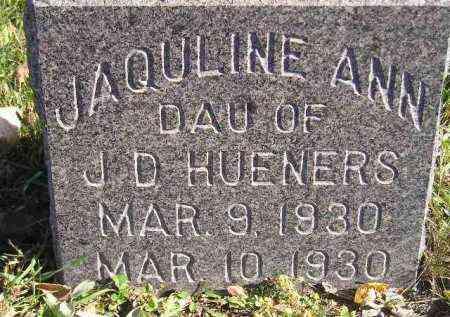 HUENERS, JAQULINE ANN - Miner County, South Dakota | JAQULINE ANN HUENERS - South Dakota Gravestone Photos