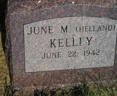 HELLAND KELLEY, JUNE M. - Miner County, South Dakota | JUNE M. HELLAND KELLEY - South Dakota Gravestone Photos