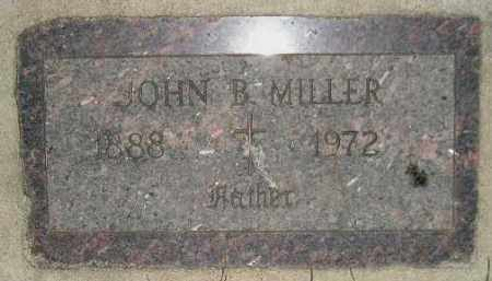 MILLER, JOHN B. - Miner County, South Dakota | JOHN B. MILLER - South Dakota Gravestone Photos