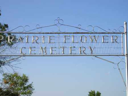 *PRAIRIE FLOWER, GATE SIGN - Miner County, South Dakota | GATE SIGN *PRAIRIE FLOWER - South Dakota Gravestone Photos
