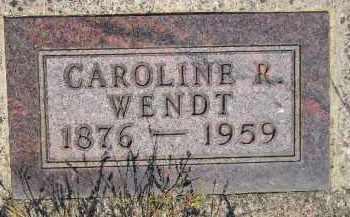 WENDT, CAROLINE R. - Miner County, South Dakota | CAROLINE R. WENDT - South Dakota Gravestone Photos