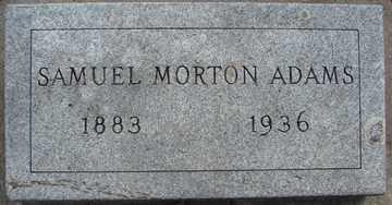 ADAMS, SAMUEL MORTON - Minnehaha County, South Dakota | SAMUEL MORTON ADAMS - South Dakota Gravestone Photos