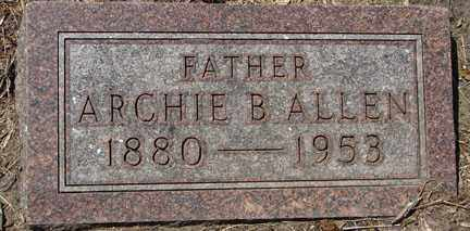 ALLEN, ARCHIE B. - Minnehaha County, South Dakota | ARCHIE B. ALLEN - South Dakota Gravestone Photos