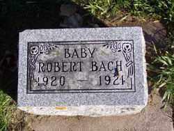 BACH, ROBERT - Minnehaha County, South Dakota | ROBERT BACH - South Dakota Gravestone Photos