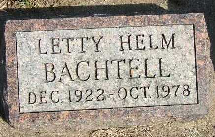 BACHTELL, LETTY HELM - Minnehaha County, South Dakota | LETTY HELM BACHTELL - South Dakota Gravestone Photos