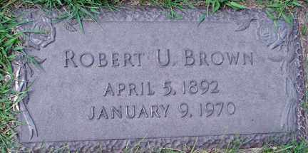 BROWN, ROBERT U. - Minnehaha County, South Dakota | ROBERT U. BROWN - South Dakota Gravestone Photos