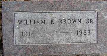 BROWN, WILLIAM K. SR. - Minnehaha County, South Dakota | WILLIAM K. SR. BROWN - South Dakota Gravestone Photos