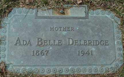 DELBRIDGE, ADA BELLE - Minnehaha County, South Dakota | ADA BELLE DELBRIDGE - South Dakota Gravestone Photos