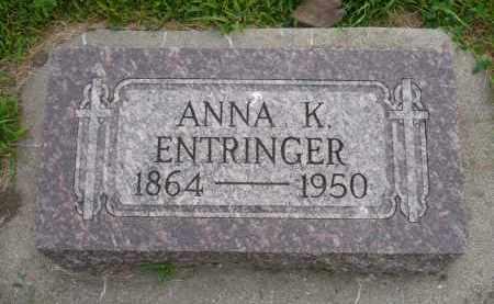 ENTRINGER, ANNA K. - Minnehaha County, South Dakota | ANNA K. ENTRINGER - South Dakota Gravestone Photos