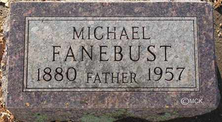 FANEBUST, MICHAEL - Minnehaha County, South Dakota | MICHAEL FANEBUST - South Dakota Gravestone Photos