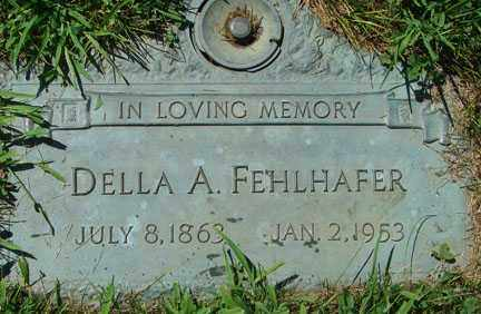 FEHLHAFER, DELLA A. - Minnehaha County, South Dakota   DELLA A. FEHLHAFER - South Dakota Gravestone Photos